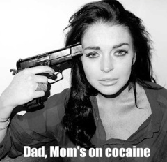 Dad, mom's on cocaine Lindsay Lohan
